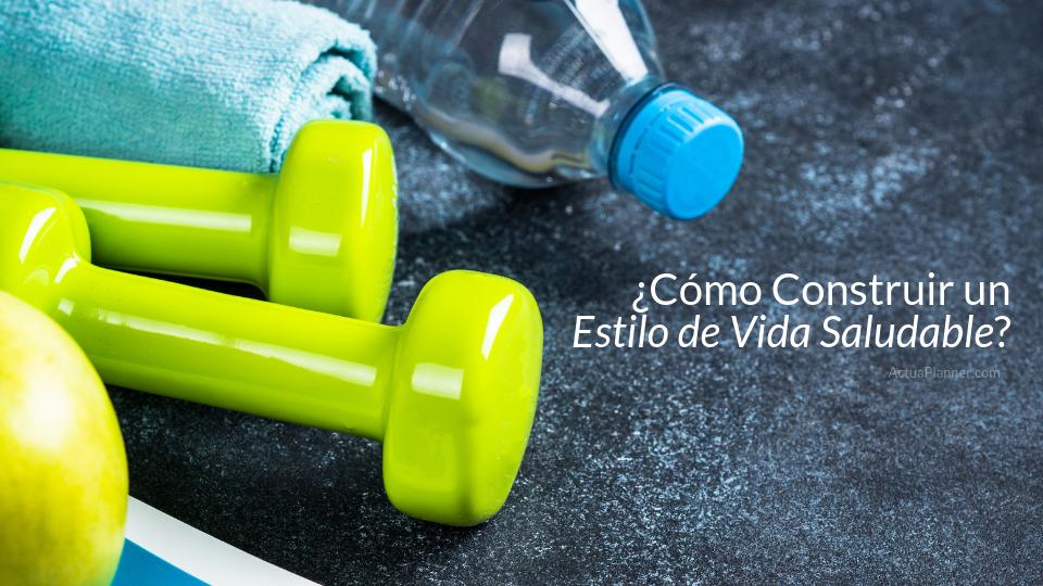 Blog - ¿Cómo Construir un Estilo de Vida Saludable_ - Project Wellness